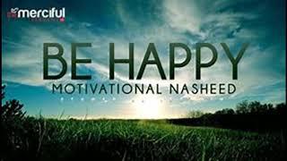 Download Nasheed Halal Remix 2018 - Be Happy - Motivational Nasheed - Othman Al Ibrahim Video
