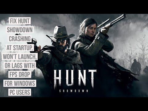 How to Fix Hunt showdown Crashing at Startup, Won't launch, or lags with FPS drop