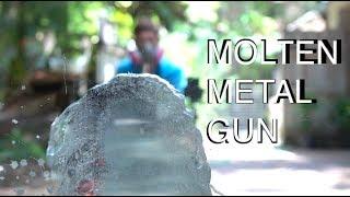 Download Molten Metal Squirtgun! Video