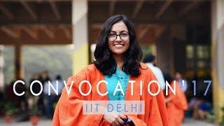 Download Convocation'17   IIT Delhi   Graduates on Convocation day Video