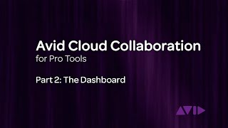 Download Avid Cloud Collaboration for Pro Tools Video 2: The Dashboard Video