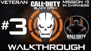 Download Call Of Duty Black Ops 3 - Veteran Walkthrough - Mission #3 ″In Darkness″ | CenterStrain01 Video