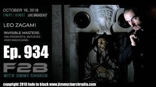 Download Ep. 934 FADE to BLACK Jimmy Church w/ Leo Zagami : The Invisible UFO Master : LIVE Video
