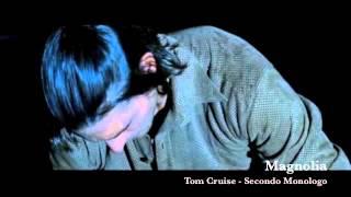 Download Magnolia - Tom Cruise - Secondo Monologo Video