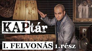 Download Kovács András Péter: KAPtár I. felvonás 1. rész Video