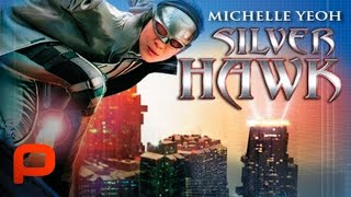 Download Silver Hawk - Full Movie (Michelle Yeoh) PG-13 Video