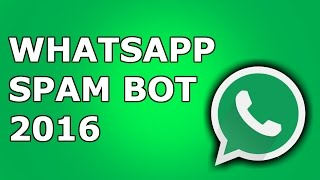 Download Whatsapp Spambot 2016 [PATCHED] Video