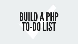Download Build A PHP To-Do List (2/3) Video