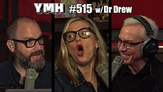 Download Your Mom's House Podcast w/ Dr. Drew Pinsky - Ep. 515 Video