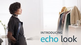 Download Introducing Echo Look. Love your look. Every day. Video