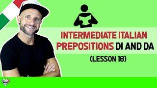 Download Intermediate Italian - The Prepositions DI and DA Video