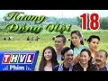 Download THVL | Hương đồng nội - Tập 18 Video