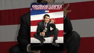 Download George Lopez: America's Mexican Video