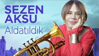 Download Sezen Aksu - Aldatıldık Video