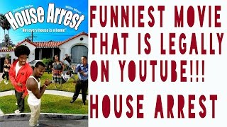 Download HOUSE ARREST: THE FUNNIEST MOVIE LEGALLY ON YOUTUBE Video