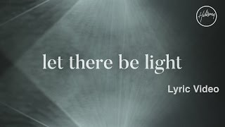 Download Let There Be Light Lyric Video - Hillsong Worship Video
