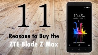 Download 11 Reasons to Buy the ZTE Blade Z Max Video