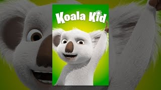 Download Koala Kid Video