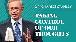 Download Taking Control of Our Thoughts– Dr. Charles Stanley Video
