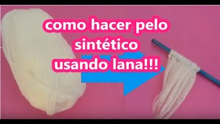 Download TUTORIAL: COMO HACER PELO SINTÉTICO USANDO LANA! Video