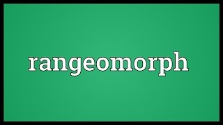 Download Rangeomorph Meaning Video