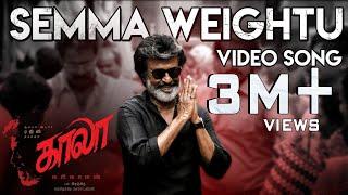 Download Semma Weightu - Video Song | Kaala | Rajinikanth | Pa Ranjith | Santhosh Narayanan | Dhanush Video