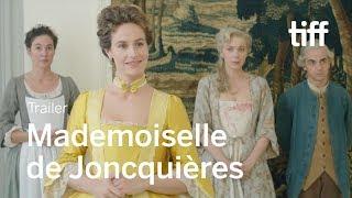 Download MADEMOISELLE DE JONCQUIÈRES Trailer | TIFF 2018 Video