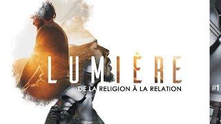 Download Lumière - De la Religion à la Relation (Part 1) Video