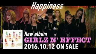Download Happiness / 2016.10.12 ON SALE「GIRLZ N' EFFECT」Product Introduction Video