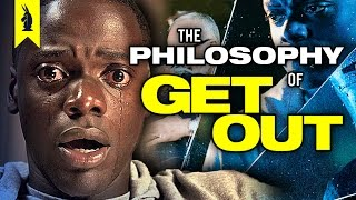 Download The Philosophy of GET OUT –Wisecrack Edition Video