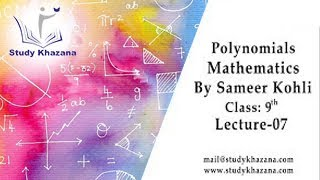 Download Polynomials - class 9th | Sameer kohli | Maths | Study Khazana | Free Video Lecture Video