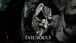 Download Evil Souls Video