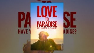 Download Love to Paradise Video