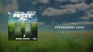 Download Fetty Wap - Strawberry Kush Video