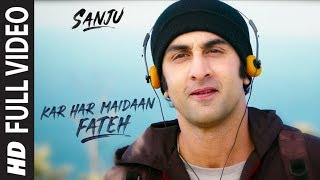 Download Sanju: KAR HAR MAIDAAN FATEH Full Video Song | Ranbir Kapoor | Rajkumar Hirani Video