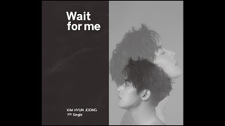 Download キム・ヒョンジュン -「Wait for me」 Video