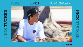 Download PUSH | Nick Tucker: A Memory - Episode 1 Video