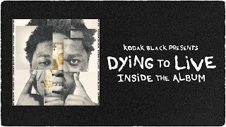 Download Kodak Black Presents - Dying To Live: Inside The Album Video