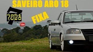 Download SAVEIRO REBAIXADA G4 ARO 18 FIXA Willian 272Club - Canal 7008Films Video