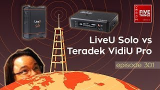 Download 5 THINGS: on LiveU Solo vs Teradek VidiU Pro (ep .301) Comparison, shoot-out, and live streaming Video