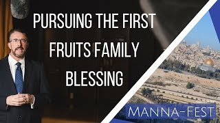 Download Pursuing the First Fruits Family Blessing | Episode 844 Video
