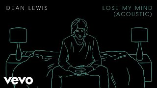 Download Dean Lewis - Lose My Mind (Official Acoustic) Video