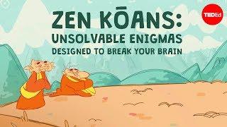 Download Zen kōans: unsolvable enigmas designed to break your brain - Puqun Li Video