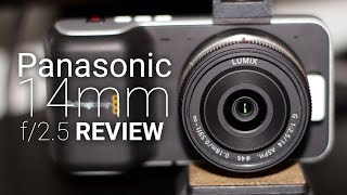 Download Panasonic 14mm f2.5 Review Video