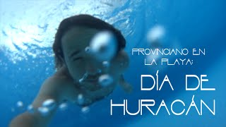 Download Un Día de Huracán | Provinciano en la Playa Video