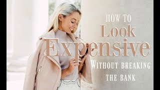 Download HOW TO LOOK EXPENSIVE // 10 Ways To Get The Luxury Look For Less // Fashion Mumblr Video