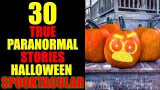 Download 30 TRUE PARANORMAL STORIES HALLOWEEN SPOOKTACULAR Video
