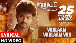 Download Bairavaa Songs   Varlaam Varlaam Vaa Lyrical Video Song   Vijay, Keerthy Suresh   Santhosh Narayanan Video