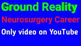Download Neurosurgery Career Complete Information in Hindi. Salary ,Work profile of a neurosurgeon. Video