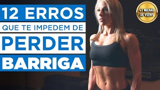 Download 12 ERROS QUE TE IMPEDEM DE PERDER BARRIGA | Saúde na Rotina Video